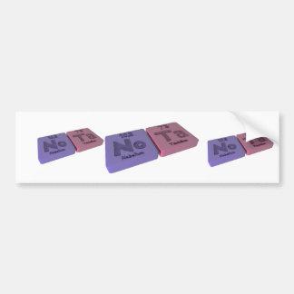 Nota as No Nobelium and Ta Tantalum Bumper Stickers