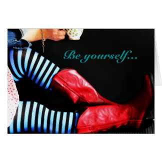 Note Card~ Be Yourself... Card