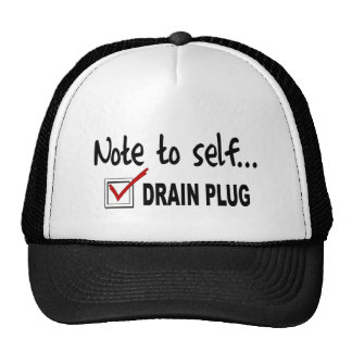 Note to self... Check Drain Plug - funny boating Trucker Hats