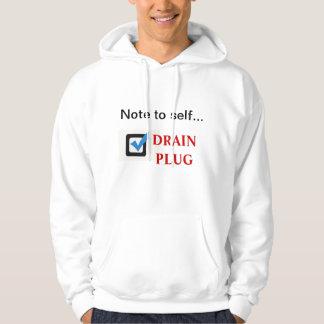 Note to self...Drain Plug Hoody