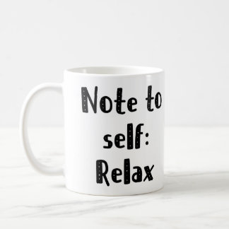 Note to self relax Mug