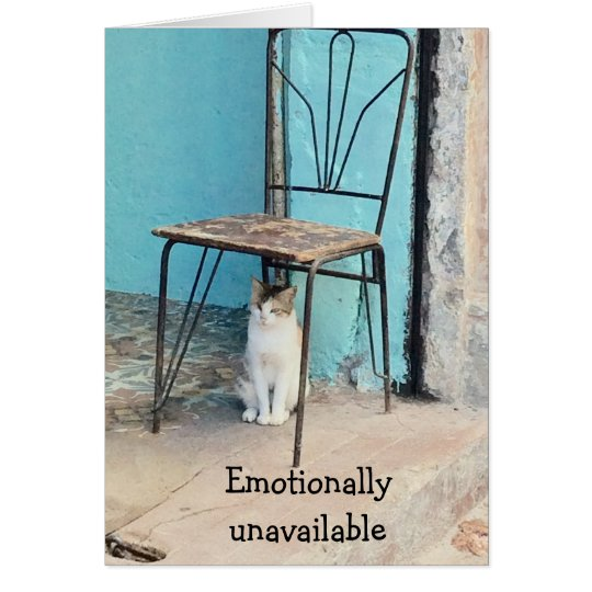 Notecard-emotionally unavailable card