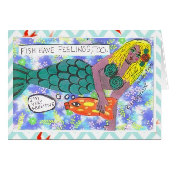 NOTECARD-FISH HAVE FEELINGS, TOO. CARD