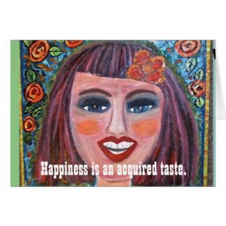 Notecard= happiness is an acquired taste. card