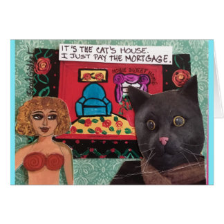 Notecard-It's the cats house I just pay the mortga Card