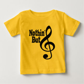 Nothin' But Treble Baby T-Shirt