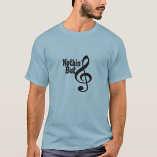 Nothin' But Treble T-Shirt