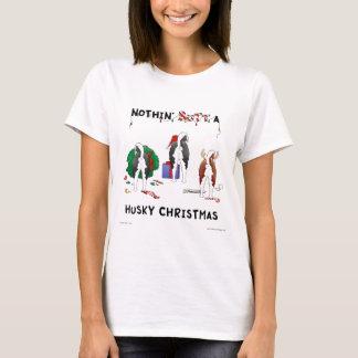 Nothin' Butt A Husky Christmas T-Shirt