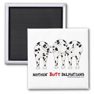 Nothin' Butt Dalmatians Magnet