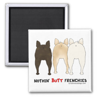 Nothin' Butt Frenchies Magnet