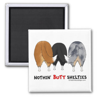 Nothin' Butt Shelties Magnet