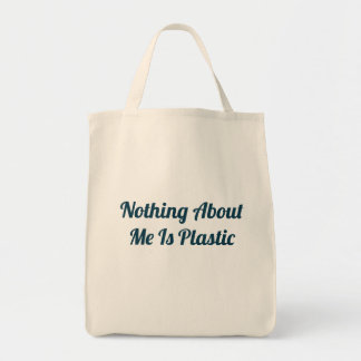 Nothing About Me Is Plastic Tote Bag