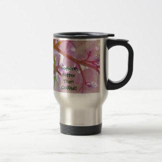 Nothing Better Than Coffee! mug gifts Hydrangeas
