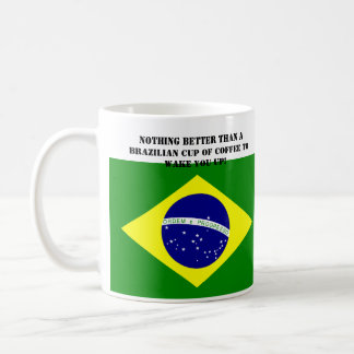 Nothing Better Than the Brazilian Cup Of Coffee Mug