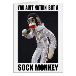 Nothing but a Sock Monkey greeting card