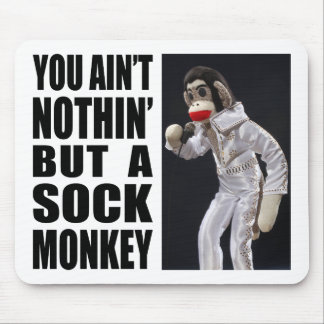 Nothing but a Sock Monkey Mousepad