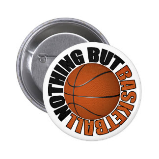 Nothing But Basketball 6 Cm Round Badge
