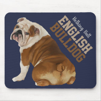 Nothing Butt English Bulldog Mousepad