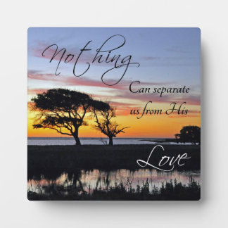 """Nothing Can Seperate Us"" Christian Quote Plaque"