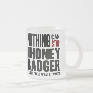 Nothing Can Stop the Honey Badger Frosted Glass Mug