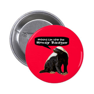 Nothing Can Stop the Honey Badger! (He speaks) 6 Cm Round Badge