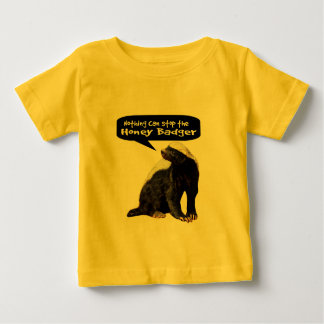 Nothing Can Stop the Honey Badger! (He speaks) Baby T-Shirt