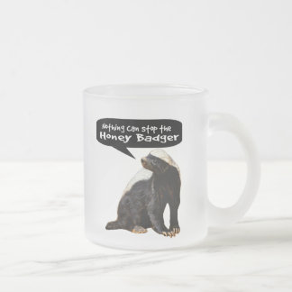 Nothing Can Stop the Honey Badger! (He speaks) Frosted Glass Coffee Mug
