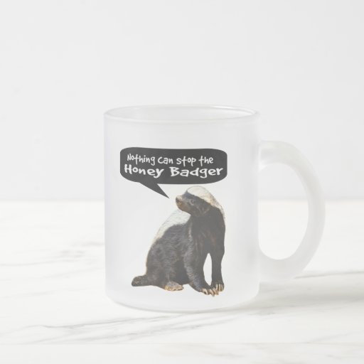 Nothing Can Stop the Honey Badger! (He speaks) Coffee Mugs