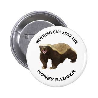 Nothing Can Stop the Honey Badger Image 6 Cm Round Badge