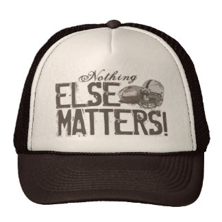 Nothing Else Matters Football Mesh Hat