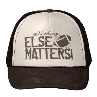 Nothing Else Matters Football Trucker Hat