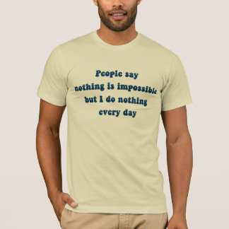 Nothing Every Day T-Shirt