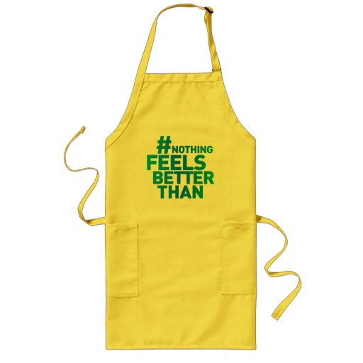 # Nothing Feels Better Than Aprons