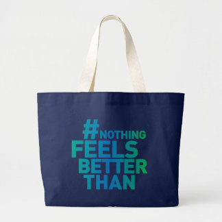# Nothing Feels Better Than Jumbo Tote Bag