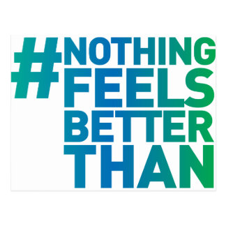 # Nothing Feels Better Than Postcard