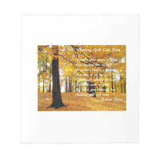 Nothing Gold Can Stay by: Robert Frost Notepad