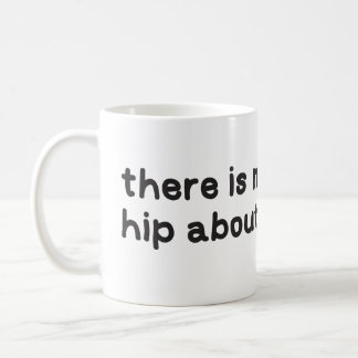 Nothing hip about dysplasia awareness coffee mug