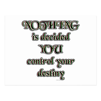 NOTHING is decided. YOU control your destiny. Postcard