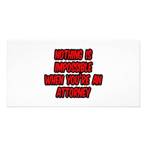 Nothing Is Impossible...Attorney Customised Photo Card