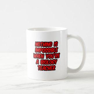 Nothing Is Impossible...Biology Teacher Coffee Mug