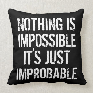 Nothing is Impossible Cushions