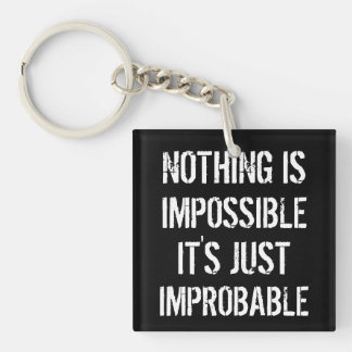 Nothing is Impossible Double-Sided Square Acrylic Key Ring