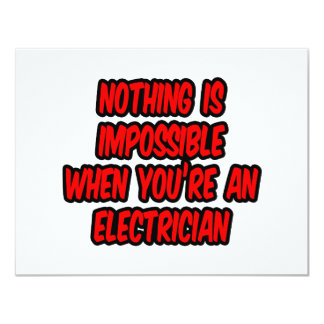 """Nothing Is Impossible...Electrician 4.25"""" X 5.5"""" Invitation Card"""