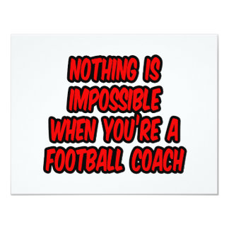 """Nothing Is Impossible...Football Coach 4.25"""" X 5.5"""" Invitation Card"""