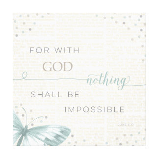 Nothing Is Impossible Gallery Wrap Canvas