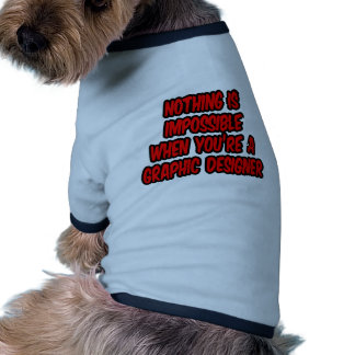 Nothing Is Impossible...Graphic Designer Doggie T-shirt