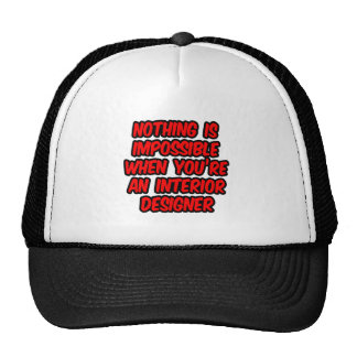 Nothing Is Impossible...Interior Designer Hat