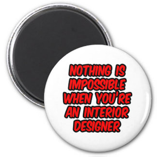 Nothing Is Impossible...Interior Designer Magnet