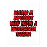 Nothing Is Impossible...Kindergarten Teacher