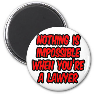 Nothing Is Impossible...Lawyer 6 Cm Round Magnet